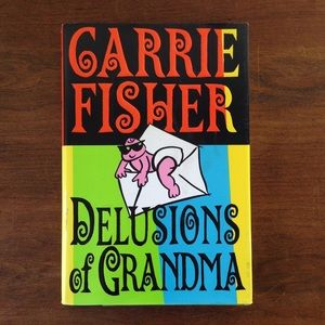 """Carrie Fisher """"Delusions Of Grandma"""""""